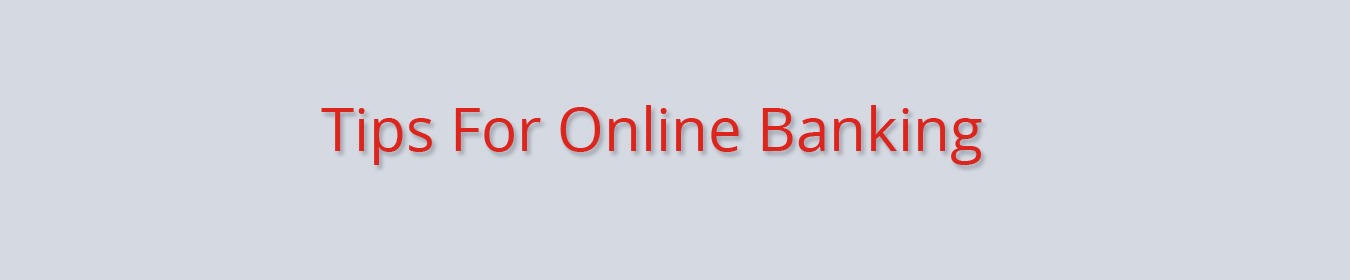 Safety Tips For Online Internet Banking LV Bank
