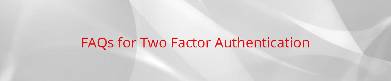 FAQ Two Factor Authentication